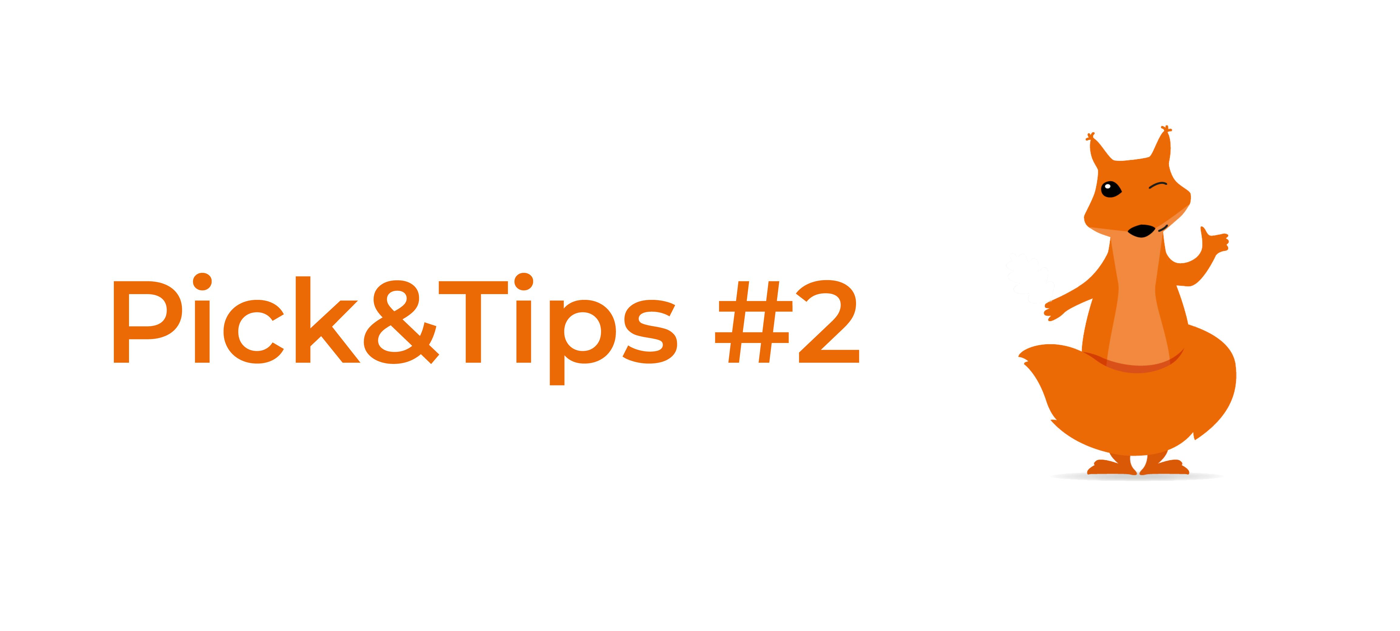 Pick&Tips #2